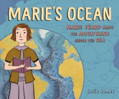 Marie's ocean : Marie Tharp maps the mountains under the sea