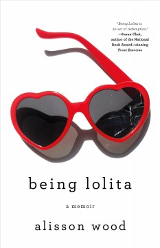 Being Lolita : a memoir / Alisson Wood.