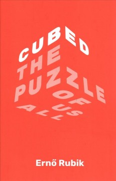 Cubed : the puzzle of us all