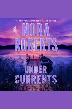 Under currents [electronic resource] / Nora Roberts.