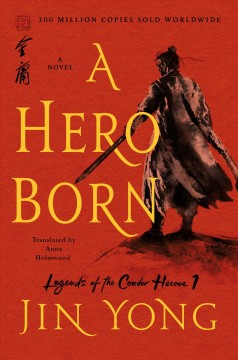 A hero born a novel / Jin Yong ; translated from the Chinese by Anna Holmwood.
