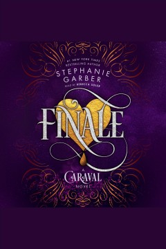 Finale [electronic resource] / Stephanie Garber.