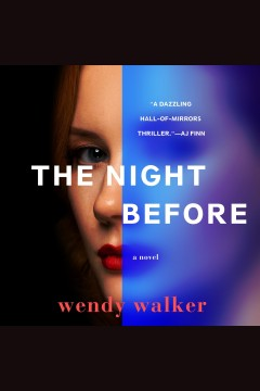 The night before [electronic resource] / Wendy Walker.
