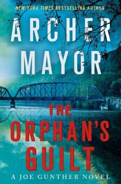 The orphan's guilt / Archer Mayor.