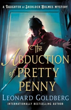 The abduction of Pretty Penny : a daughter of Sherlock Holmes mystery