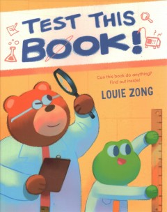 Test this book / A Laugh-out-loud Picture Book About Experiments and Science!