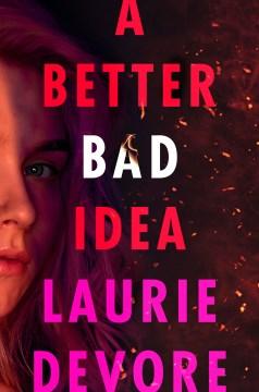 A better bad idea Laurie Devore
