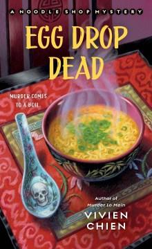 Egg drop dead Noodle Shop Mystery Series, Book 5 / Vivien Chien