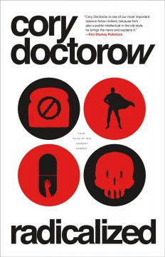 Radicalized / Cory Doctorow.