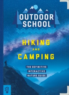 Hiking and camping / The Definitive Interactive Nature Guide