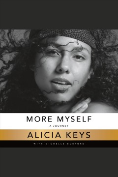 More myself [electronic resource] : a journey / Alicia Keys.