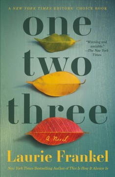 One two three a novel / Laurie Frankel.