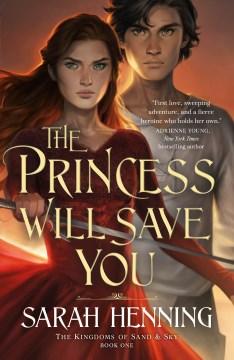 The princess will save you Sarah Henning