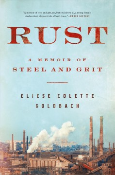 Rust : a memoir of steel and grit