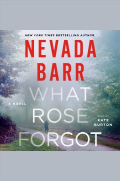 What Rose forgot [electronic resource] / Nevada Barr.