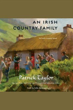 An irish country family--an irish country novel [electronic resource] / Patrick Taylor