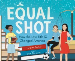 An equal shot : how the law title IX changed America