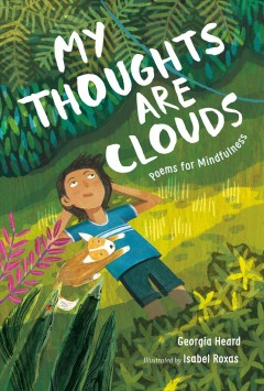 My Thoughts Are Clouds : Poems for Mindfulness
