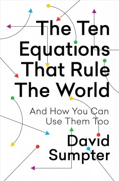 The ten equations that rule the world : and how you can use them too