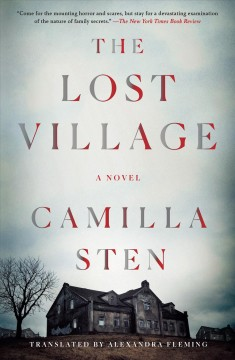 The lost village a novel / Camilla Sten, Alexandra Fleming.
