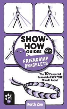 Friendship bracelets! / written & illustrated by Keith Zoo.