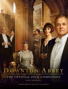 Downton Abbey : the official film companion