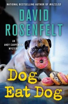 Dog eat dog David Rosenfelt.