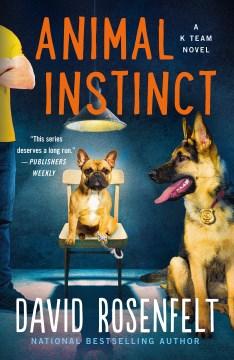 Animal instinct David Rosenfelt.