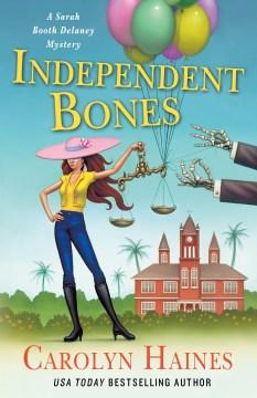 Independent bones Carolyn Haines.