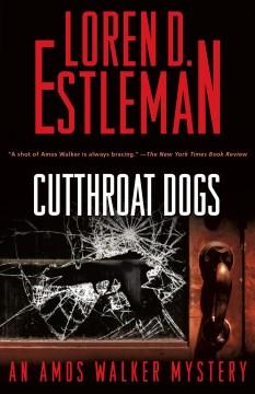 Cutthroat dogs : an Amos Walker mystery