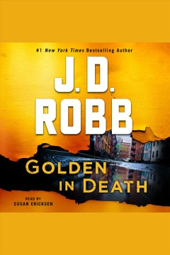 Golden in death [electronic resource] / J.D. Robb.