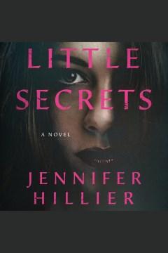 Little secrets [electronic resource] / Jennifer Hillier.