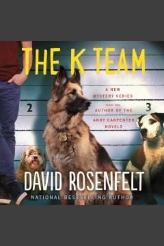 The K team [electronic resource] / David Rosenfelt.