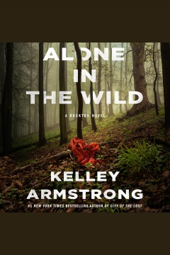 Alone in the wild [electronic resource] / Kelley Armstrong.