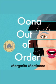 Oona out of order : a novel [electronic resource] / Margarita Montimore.
