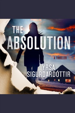 The absolution [electronic resource] / Yrsa Sigurdardóttir ; translated from the Icelandic by Victoria Cribb.