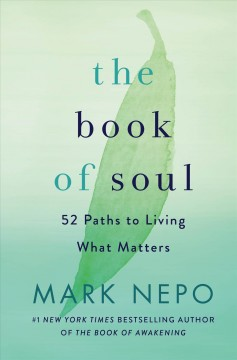 The Book of Soul : 52 Paths to Living What Matters