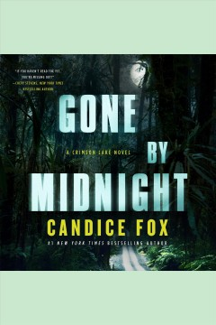 Gone by midnight [electronic resource] / Candice Fox.