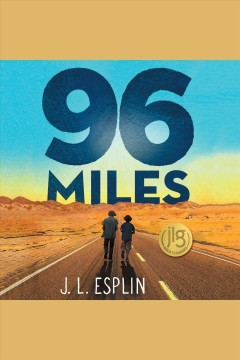 96 miles [electronic resource] / J. L. Esplin.