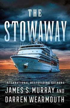 The stowaway / James S. Murray and Darren Wearmouth.