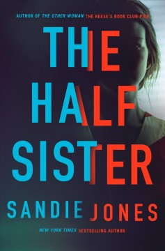 The half sister / Sandie Jones.