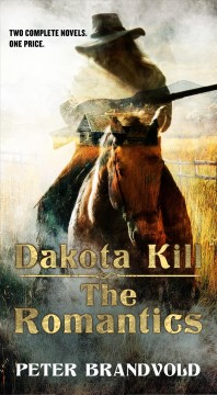 Dakota kill ; and, The romantics