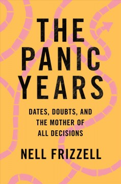 The panic years : dates, doubts, and the mother of all decisions