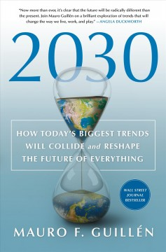 2030 : how today's biggest trends will collide and reshape the future of everything