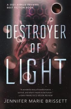 Destroyer of light Jennifer Marie Brissett.