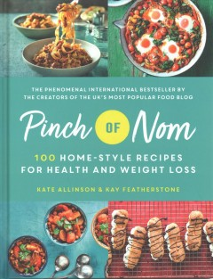 Pinch of nom : 100 home-style recipes for health and weight loss / Kate Allinson & Kay Featherstone