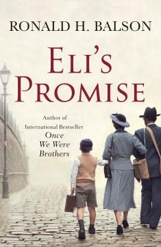 Eli's promise / Ronald H. Balson.