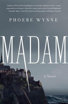 Madam / Phoebe Wynne.
