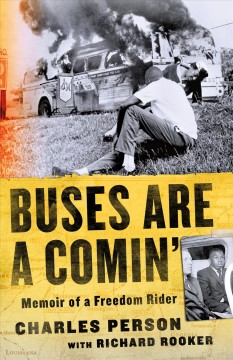 Buses are a comin' : memoir of a freedom rider / Charles Person, with Richard Rooker.