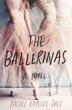 The ballerinas : a novel